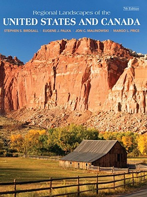 Regional Landscapes of the United States and Canada By Birdsall, Stephen S./ Palka, Eugene J./ Malinowski, Jon C., Ph.D./ Price, Margo L.